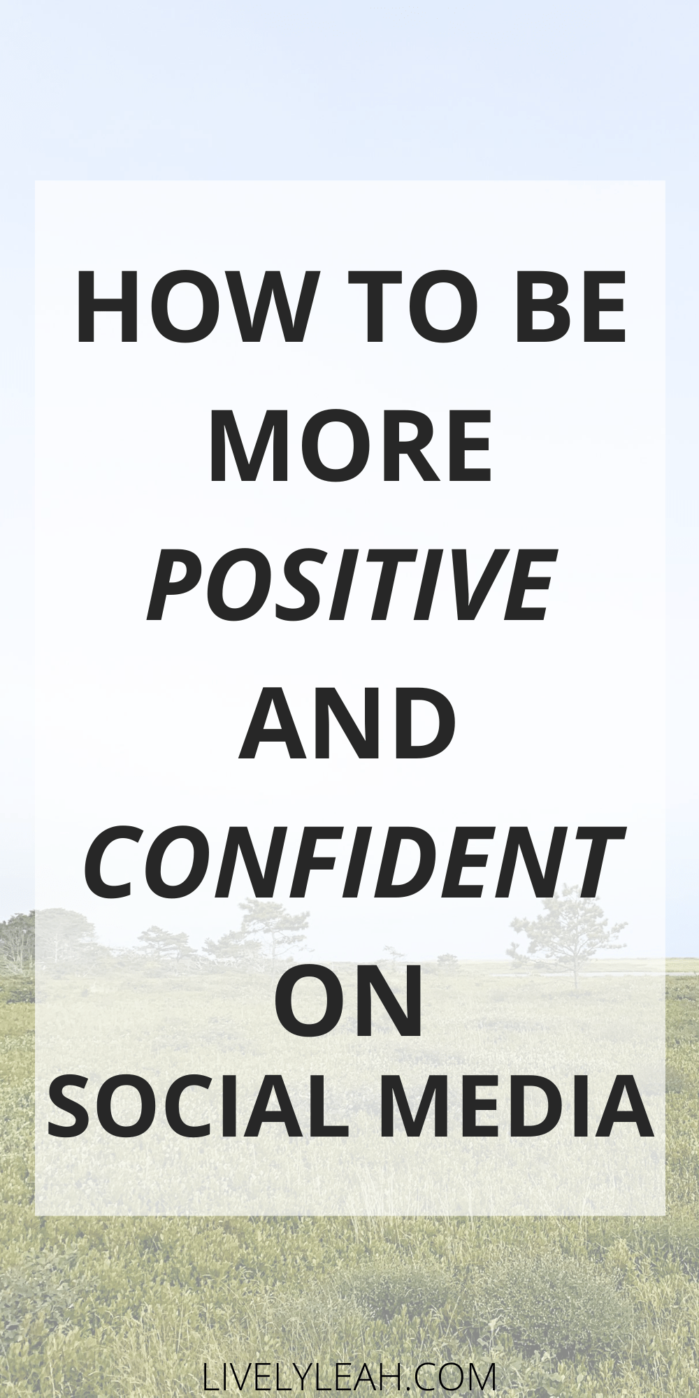 How To Be More Positive And Confident On Social Media